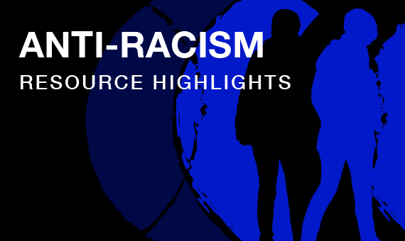Promotional image for homepage headline: Anti-Racism Resource Highlights