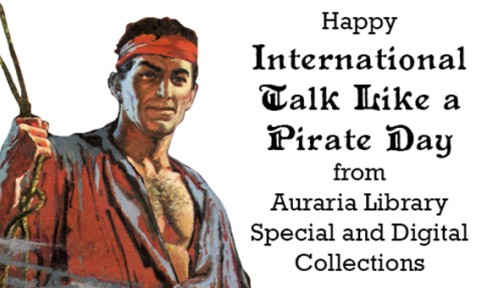 Happy International Talk Like a Pirate Day from Auraria Library Special and Digital Collections