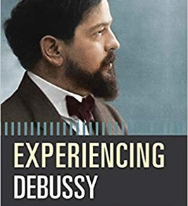 Experiencing Debussy: A Listener's Companion