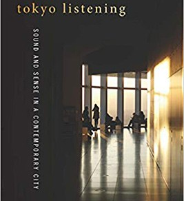 Tokyo Listening: Sound and Sense in a Contemporary City
