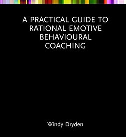 A Practical Guide to Rational Emotive Behavioural Coaching