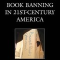 Book Banning in 21st Century America