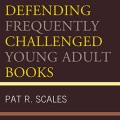 Defending Frequently Challenged Young Adult Books