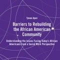 Barriers to Rebuilding the African American Community