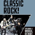 Listen to Classic Rock!: Exploring a Musical Genre
